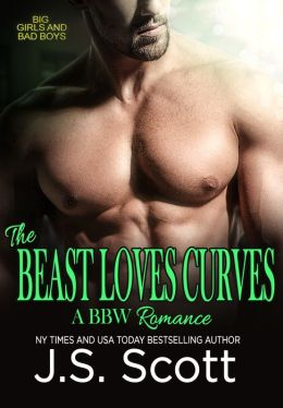 THE BEAST LOVES CURVES (Big Girls And Bad Boys: A BBW Erotic Romance)