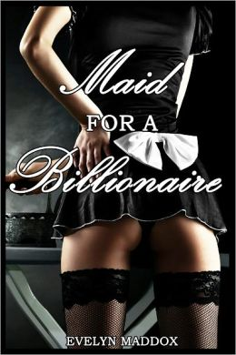 Maid for a Billionaire (BDSM Erotica)