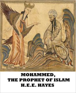 Mohammed, The Prophet of Islam