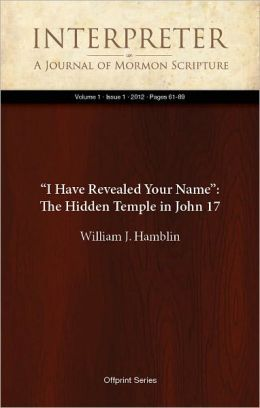 """I Have Revealed Your Name"": The Hidden Temple in John 17"