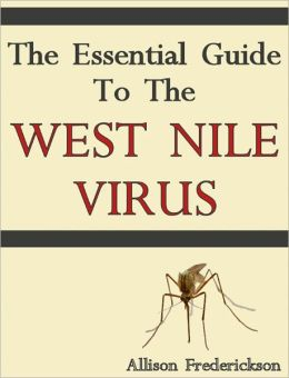 The Essential Guide to the West Nile Virus
