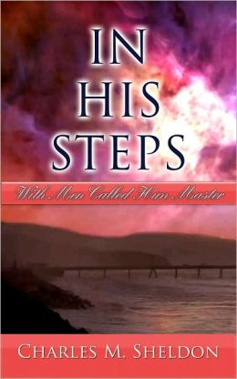 In His Steps - With they Called Him Master