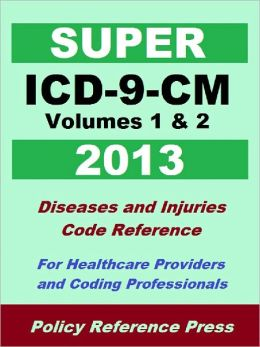 2013 Super ICD-9-CM Volumes 1 & 2 (Diseases and Injuries)