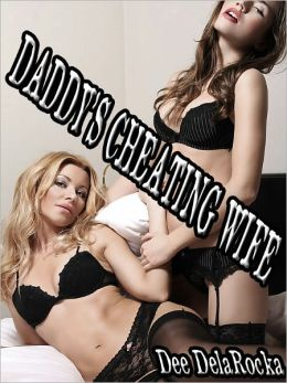 Daddy's Cheating Wife