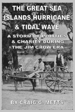 The Great Sea Islands Hurricane & Tidal Wave; A Storm Of Politics & Charity During The Jim Crow Era
