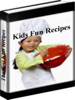 Kids Recipes - The Best Kids Fun Recipes