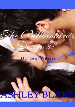 The Billionaire's Desire 3: Ultimate Bliss