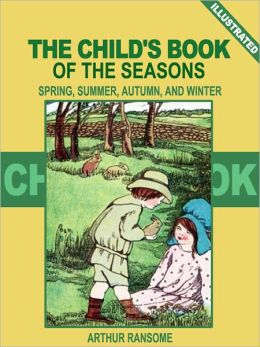 The Child's Book of the Seasons: Spring, Summer, Autumn, and Winter (Illustrated)
