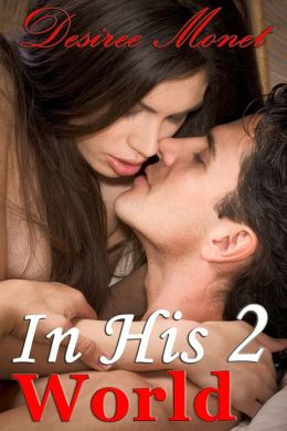 In His World 2 - (Billionaire Contemporary Erotic Romance, Domination BDSM Seduction Erotica)