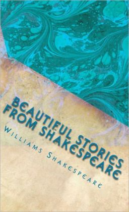 Beautiful Stories from Shakespeare (Adapted for Children)