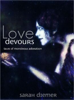 Love Devours: Tales of Monstrous Adoration