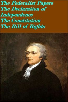 The historical constitutional documents(The Federalist Papers, The Declaration of Independence, The Constitution, The Bill of Rights with all 27 Amendments to the Constitution (TOC with links is included)