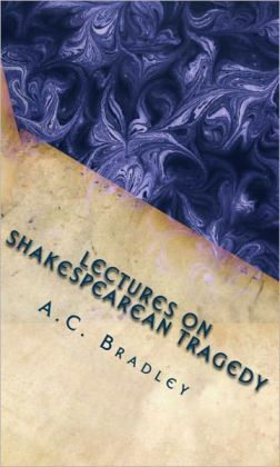 Lectures on Shakespearean Tragedy