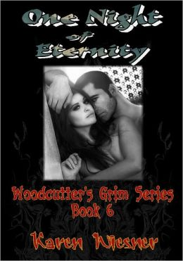 One Night Of Eternity [Woodcutter's Grim Series Book 6]