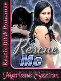 Rescue Me (Erotic BBW Romance)
