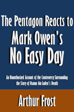 The Pentagon Reacts to Mark Owens No Easy Day: An Unauthorized Account of the Controversy Surrounding the Story of Osama bin Laden's Death [Article]