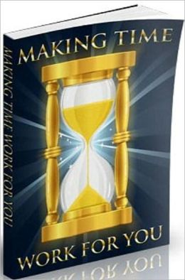 Think Different eBook - Making Time Work for You - If you are struggling to find the time....