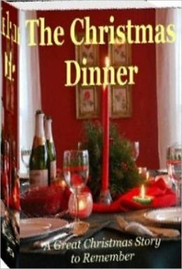 eBook about The Christmas Dinner - The Great Christmas Story Remember....
