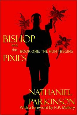 Bishop and the Pixies Book One: The Hunt Begins
