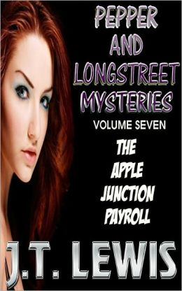 Pepper and Longstreet - Volume 7 - The Apple Junction Payroll