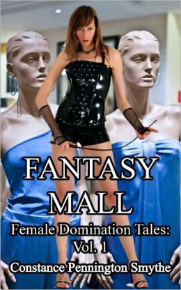 Fantasy Mall: Female Domination Tales 1