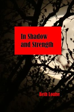 In Shadow and Strength