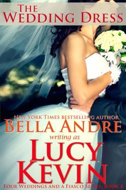 The Wedding Dress (Four Weddings and a Fiasco, Book 4): Contemporary Romance