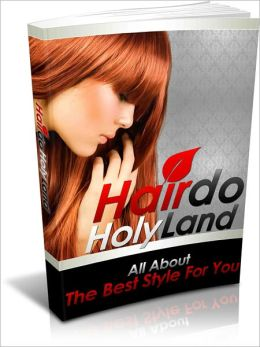 Hairdo Holy Land: All About The Best Style For You