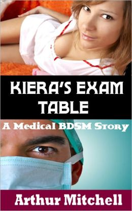 Kiera's Exam Table: A Medical BDSM Story