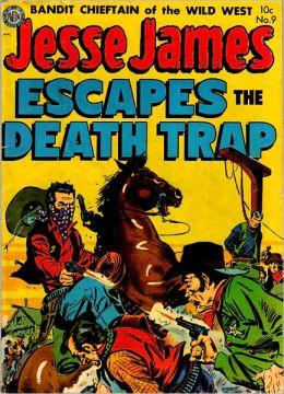 Jesse James Escapes the Death Trap Comic Book Issue No. 9