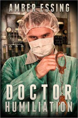DOCTOR HUMILATION