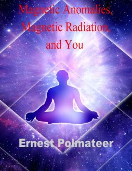 Magnetic Anomalies, Magnetic Radiation, and You