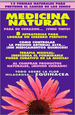 NATURAMA No. 3: REMEDIOS CASEROS - CEREBRO PERFECTO, CANCER DEL SENO, CANCER PROSTATICO, EQUINACEA, PRESION ARTERIAL
