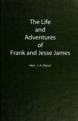 Life and Adventures of Frank and Jesse James (Original Illustrations)