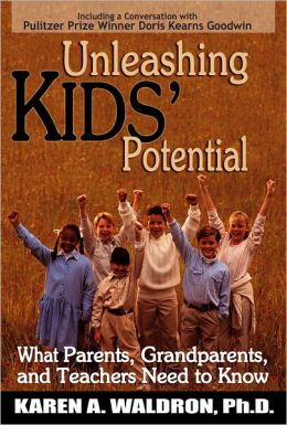 Unleashing Kids' Potention: What Parents, Grandparents, and Teachers Need to Know