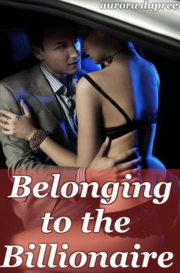 Belonging to the Billionaire (At the Billionaire's Beck and Call Bundle)
