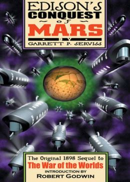 Edison's Conquest of Mars: A Science Fiction, Pulp Classic By Garrett P. Serviss! AAA+++