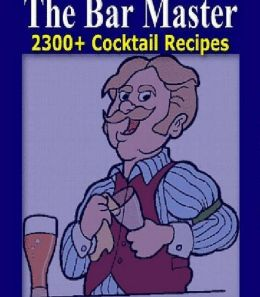 DIY Guide Recipes eBook - The Bar Master - The next time you have a party or act as the bartender, you can do it like a professional.....