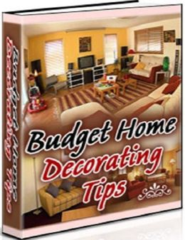 eBook on Secrest to Budget Home Decorating Tips - The Main Benefits to Do-It-Yourself Home Redecorating...