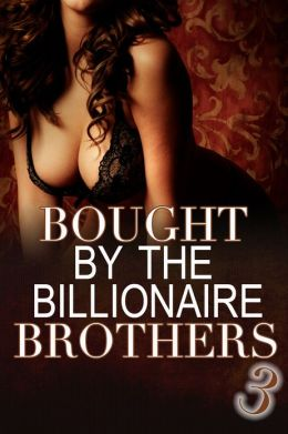 Bought By The Billionaire Brothers 3: (BBW Billionaire Erotica) (Secrets and Lies)