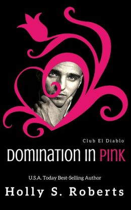 Domination in Pink