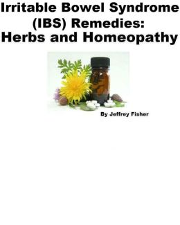 Irritable Bowel Syndrome (IBS) Remedies: Herbs and Homeopathy