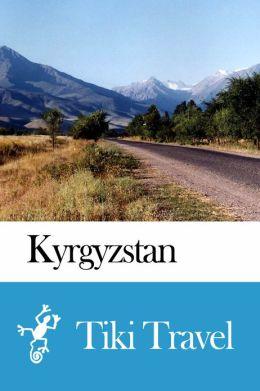 Kyrghyzstan Travel Guide - Tiki Travel