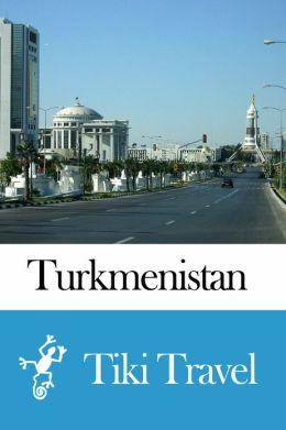 Turkmenistan Travel Guide - Tiki Travel