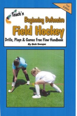 Teach'n Beginning Defensive Field Hockey Free Flow Handbook