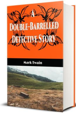 A Double-Barrelled Detective Story (Original Illustrations & Text)