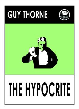 Guy Thorne's The Hypocrite, A novel of Oxford and London Life (Ranger Gull)