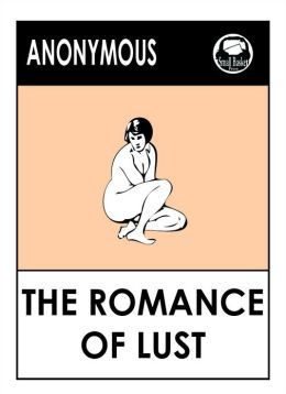 The Romance of Lust, A Victorian Erotic Novel of Early Experiences