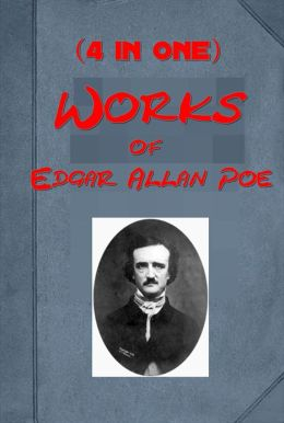 Works of Edgar Allan Poe, Vol 4 - Eureka, The Murders in the Rue Morgue, The Mystery of Marie Rogêt, The Purloined Letter (4 in One)