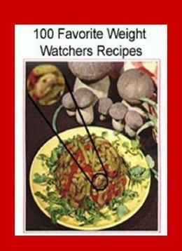 Best Weight Loss Cooking Tips eBook - 100 Favorite Weight Watchers Recipes - Try these favorite Weight Watchers recipes to help lose weight or keep your weight off....
